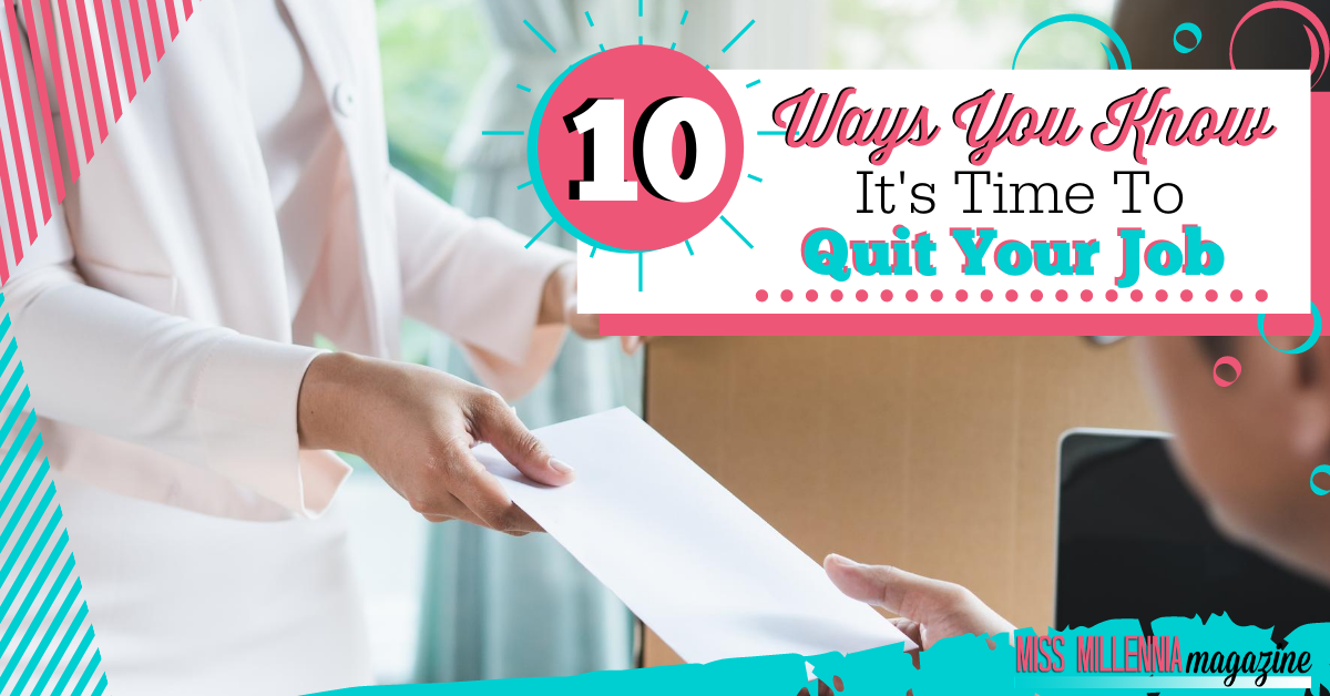 10 Ways You Know it's Time to Quit Your Job