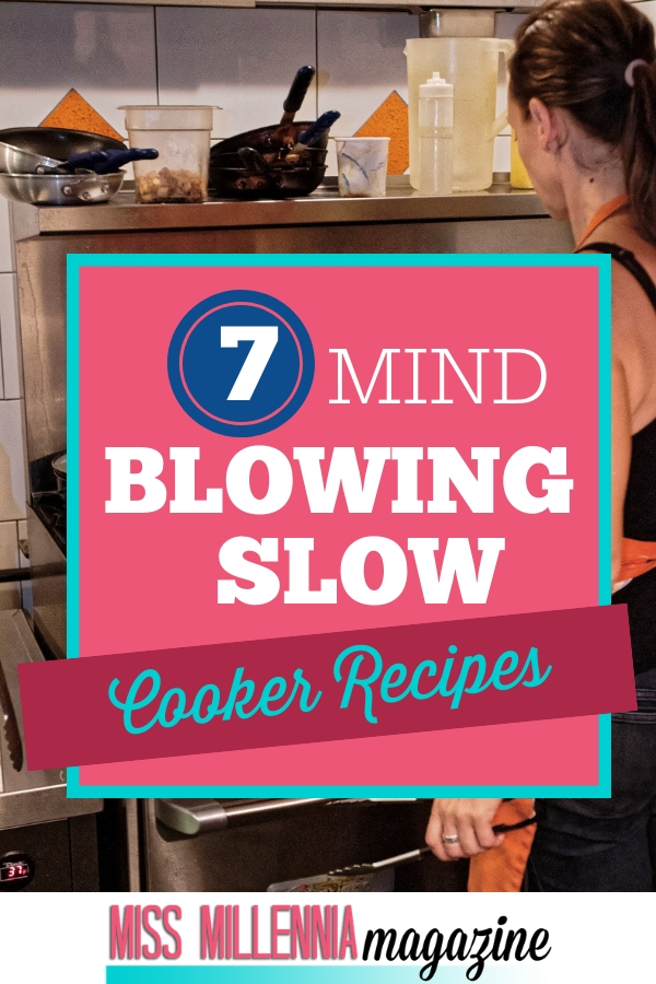 7 Mind Blowing Slow Cooker Recipes