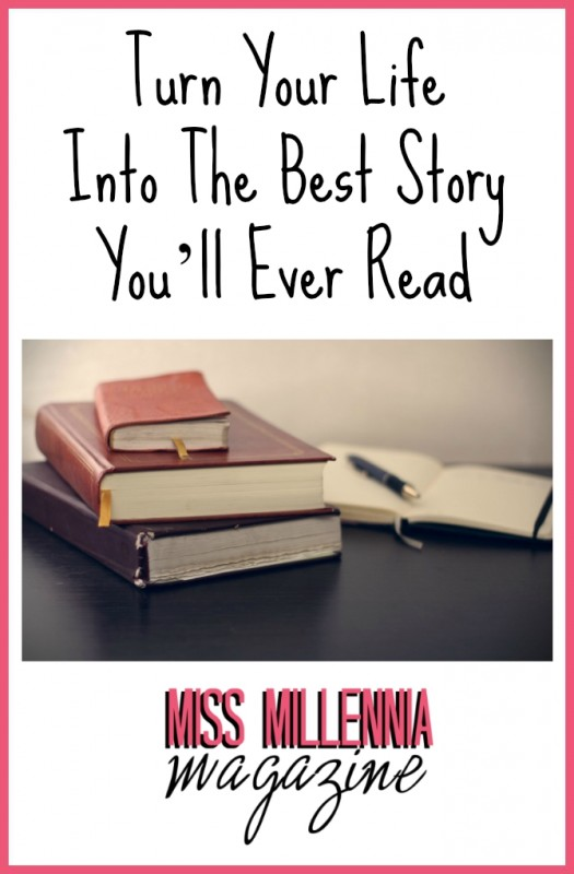 Turn Your Life Into The Best Story