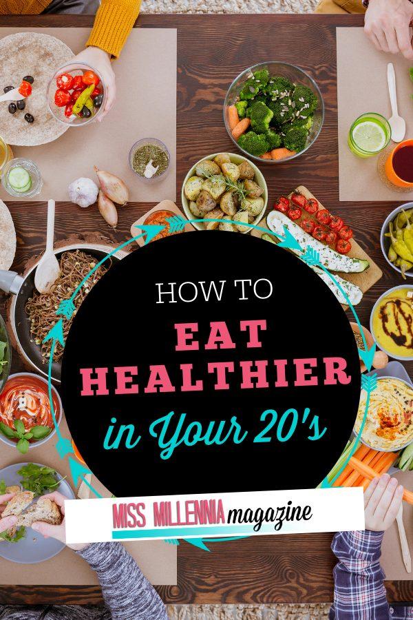 Eat Healthier in Your 20's