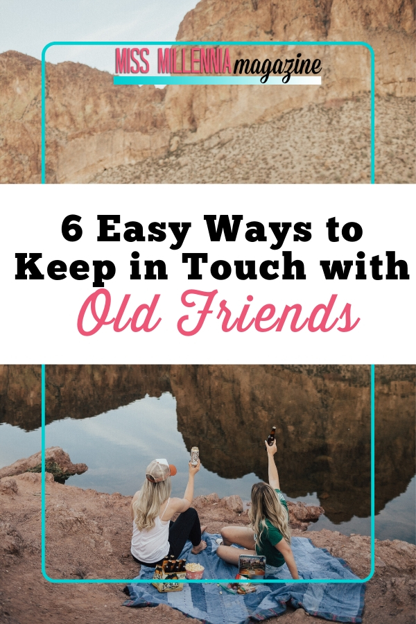6 Easy Ways To Keep In Touch With Old Friends