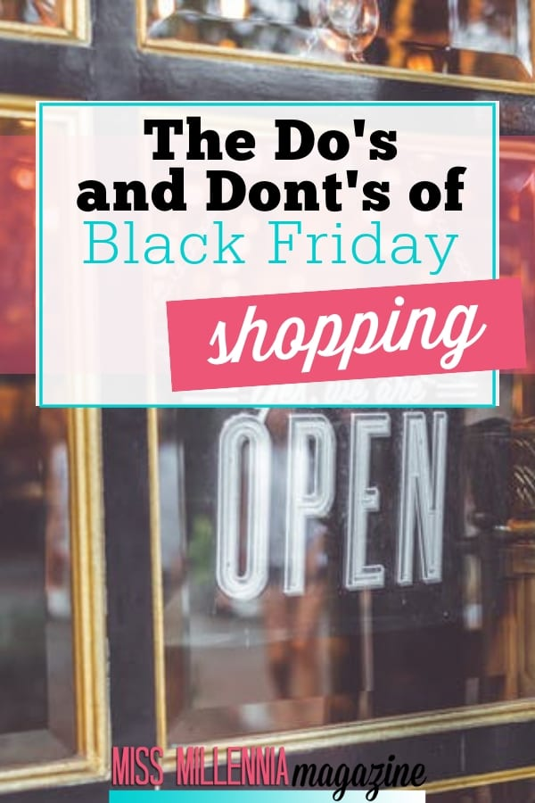 Gearing up to go Black Friday shopping? Make sure you read this list of dos and don'ts before you head to the mall. This isn't your average shopping day!