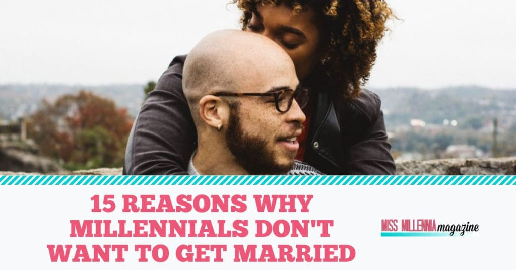 15 Reasons Why Millennials Don't Want to Get Married fb