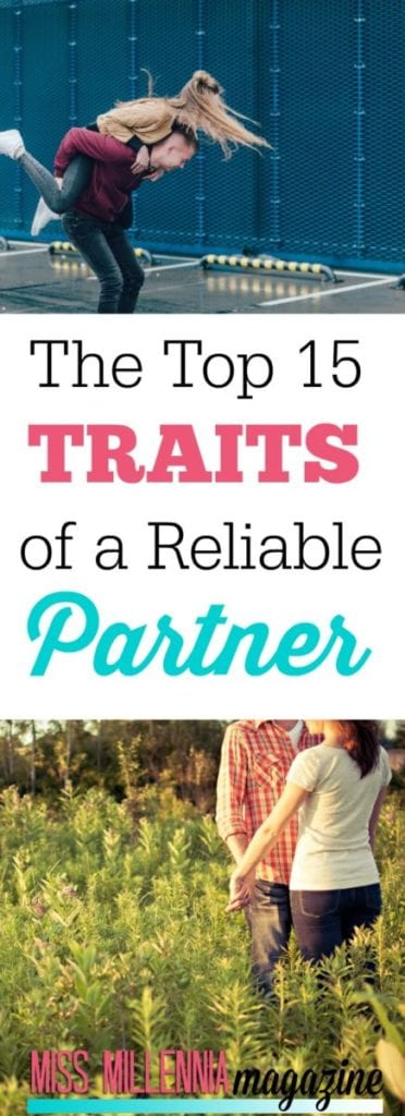When looking at a business partner you want them to be reliable. The same comes to a romantic partner. Here are 15 traits you will see in a reliable guy.