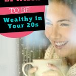 Ways to be Wealthy in 20's
