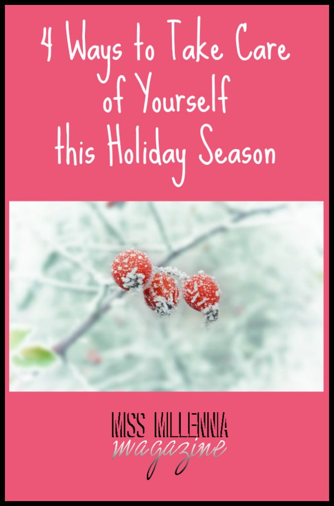 4 Ways to Take Care of Yourself this Holiday Season