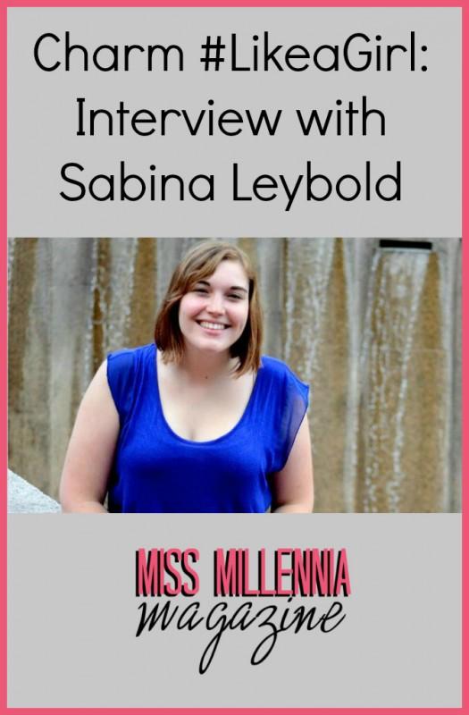 Charm #LikeaGirl: Interview with Sabina Leybold