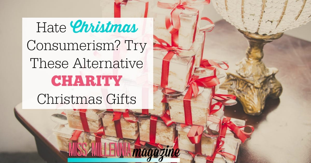 Hate Christmas Consumerism? Try These Alternative Charity ...