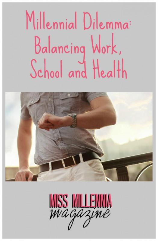 Millennial Dilemma: Balancing Work, School and Health