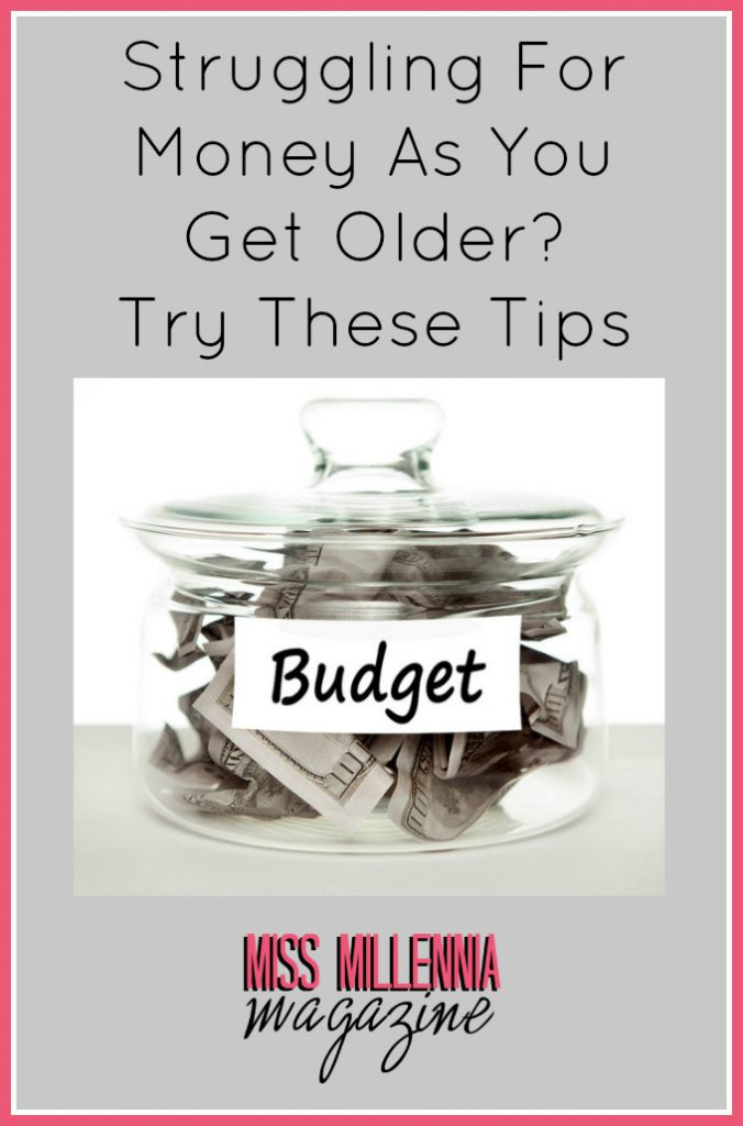 Struggling For Money As You Get Older? Try These Tips