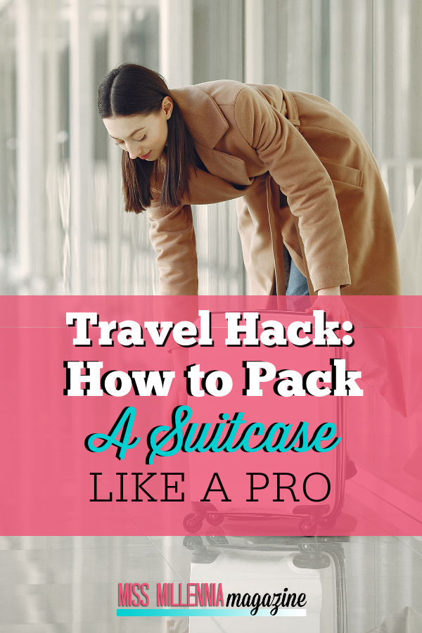 Travel Hack: How to Pack a Suitcase Like a Pro