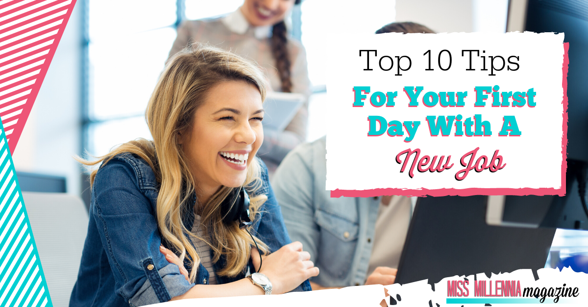 Top 10 Tips for Your First Day with a New Job