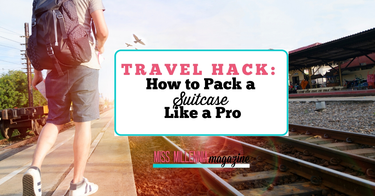 Travel Hack How to Pack a Suitcase Like a Pro