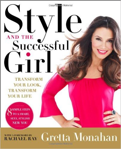 Style and the Successful Girl by Gretta Monahan