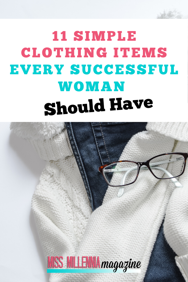 11 Clothing Items Every Successful Woman Should Have
