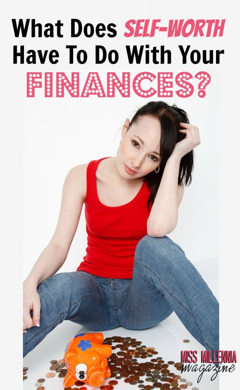 What Does Self-Worth Have To Do With Your Finances