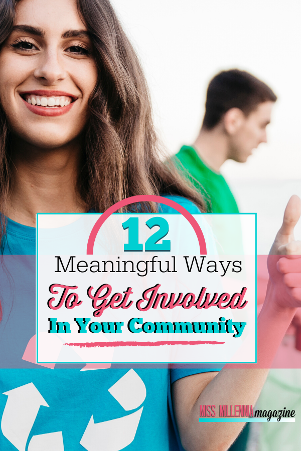 12 Meaningful Ways To Get Involved In Your Community