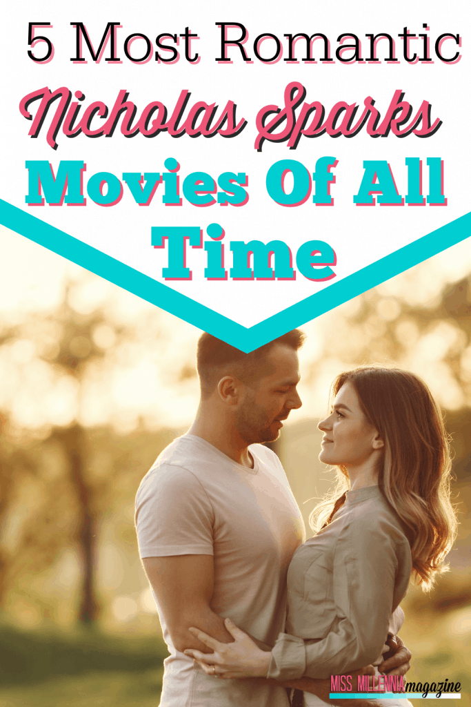 5 Most Romantic Nicholas Sparks Movies of All Time