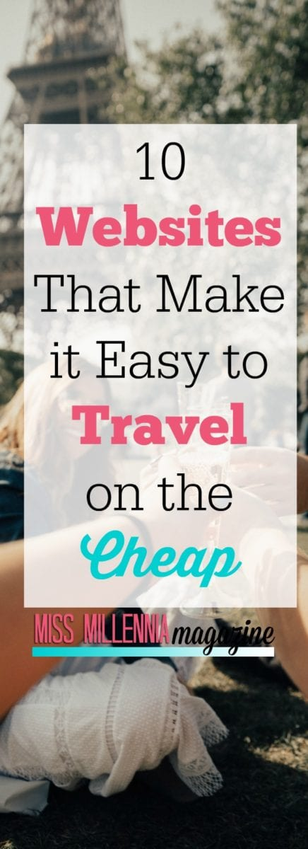 Learn how to maximize your resources. Travel on the cheap with these ten sites. It couldn't be easier, or more affordable! Get ready to change your life!