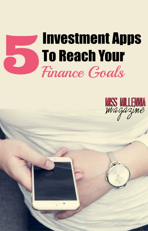 5 Investment Apps To Reach Your Finance Goals