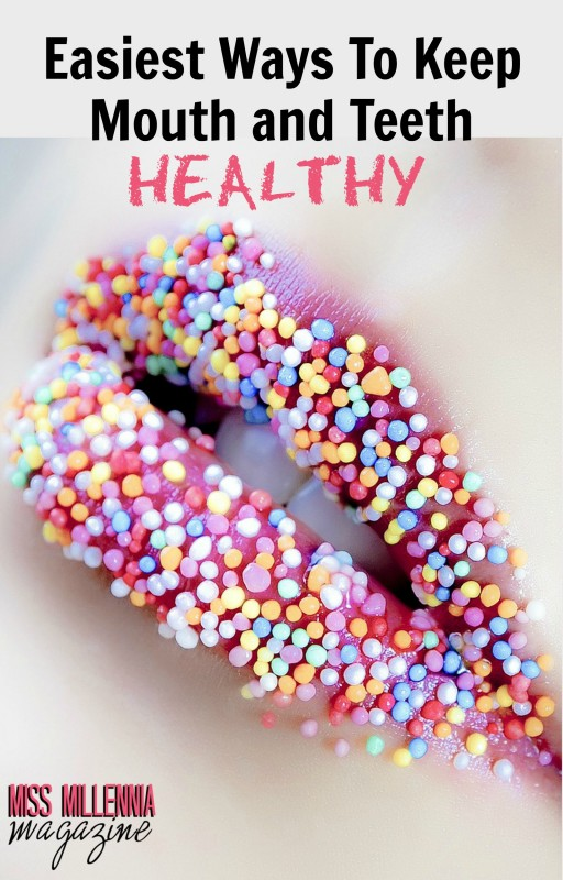 Easies Ways To Keep Mouth and Teeth Healthy
