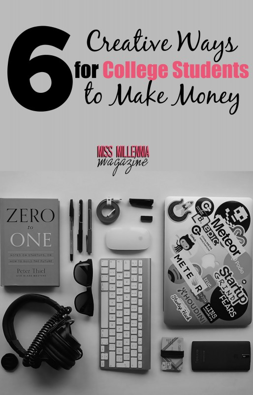 6 Creative Ways for College Students to Make Money
