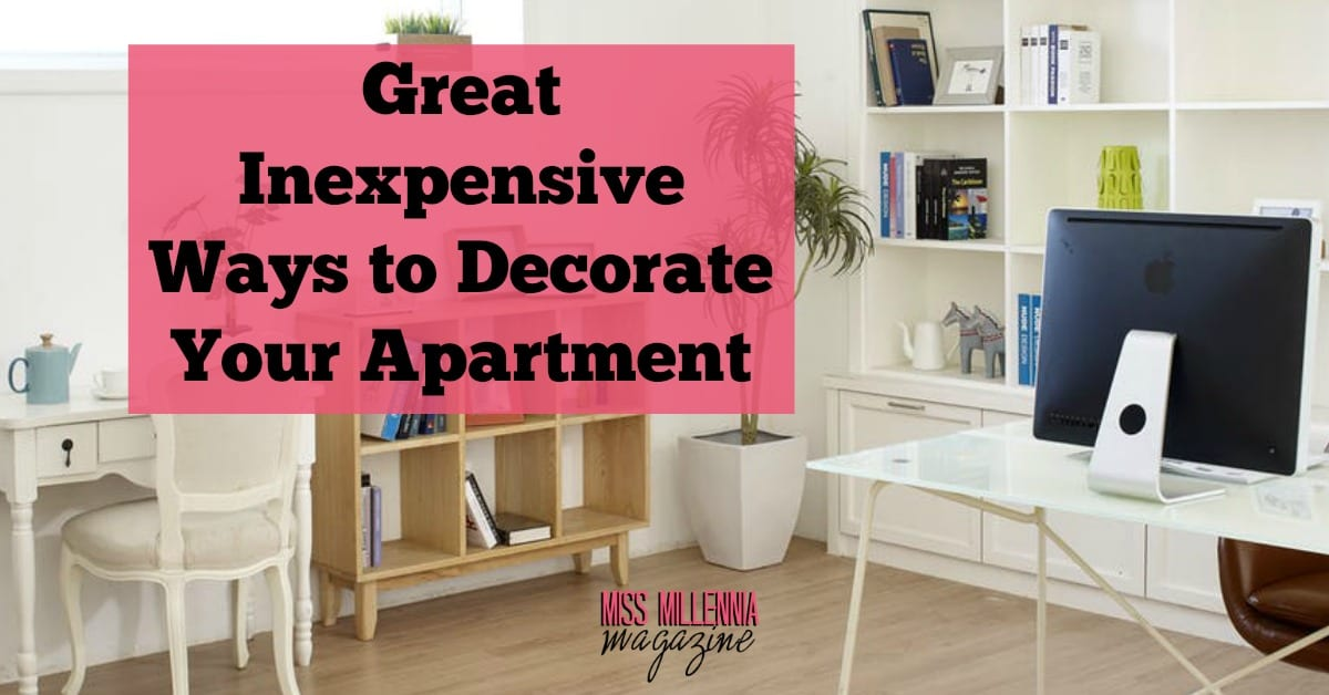 Great Inexpensive Ways to Decorate Your Apartment - Miss Millennia ...