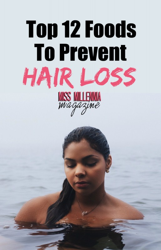 Top 12 Foods To Prevent Hair Loss
