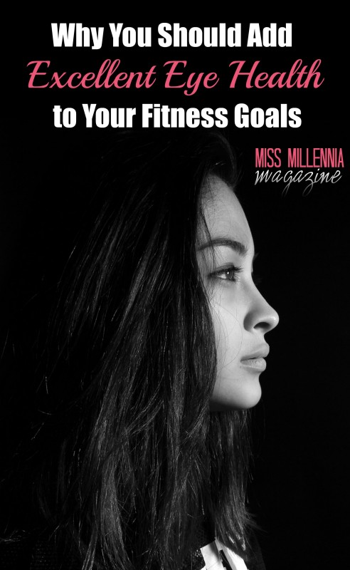 Why You Should Add Excellent Eye Health to Your Fitness Goals