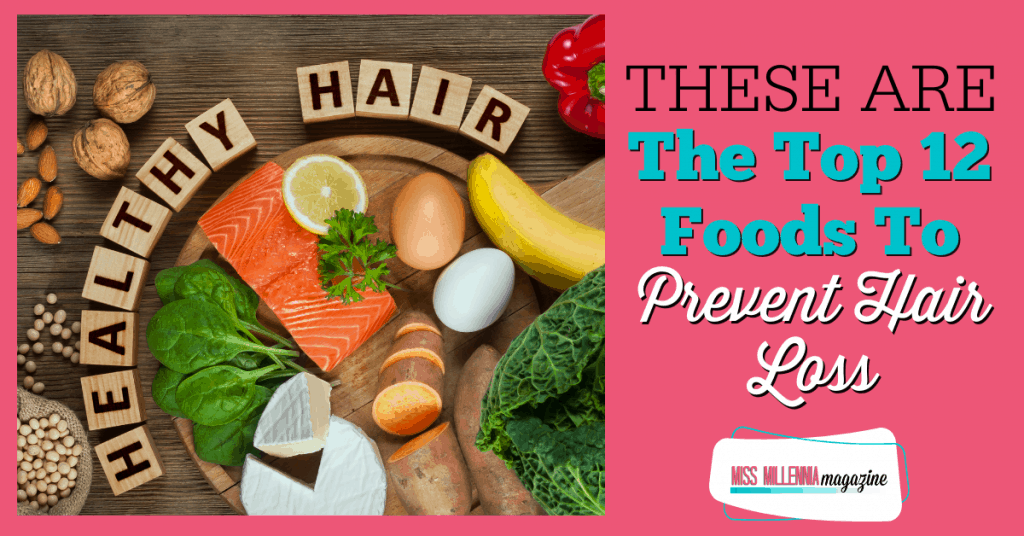 These Are The Top 12 Foods To Prevent Hair Loss
