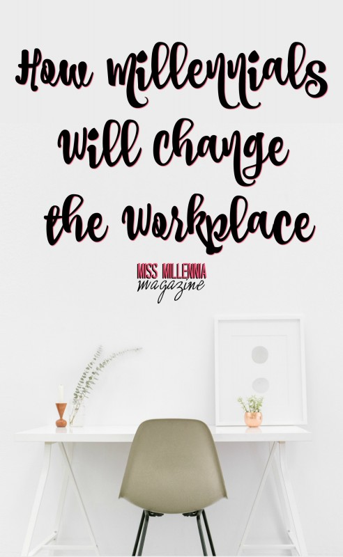 How Millennials Will Change the Workplace