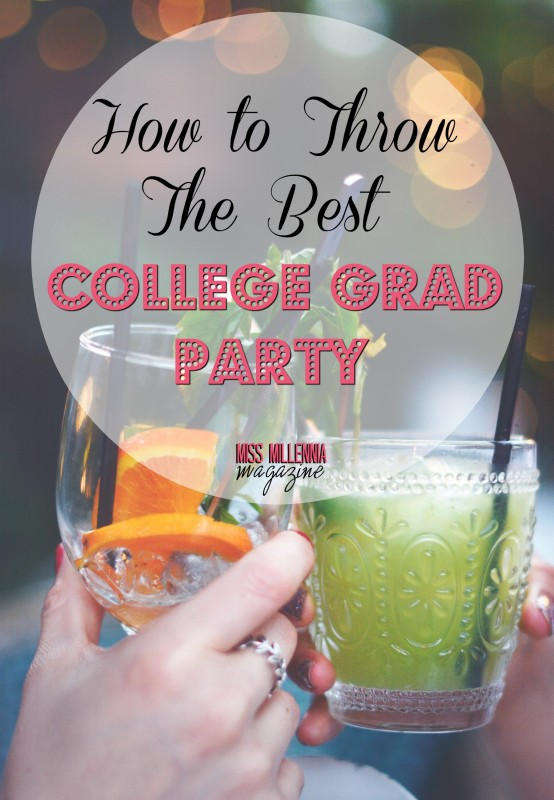 How to Throw THE BEST College Grad Party