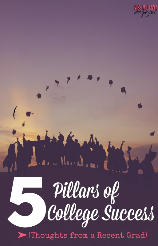 5 Pillars of College Success- Thoughts from a Recent Grad