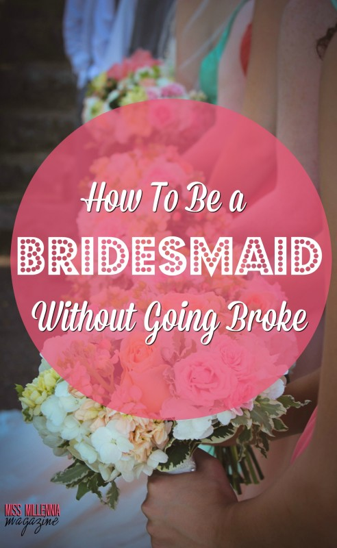 How to Be a Bridesmaid Without Going Broke