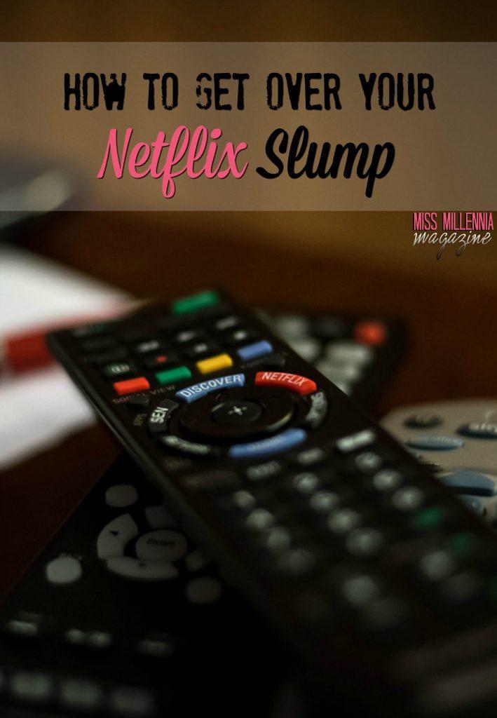 How to Get Over Your Netflix Slump
