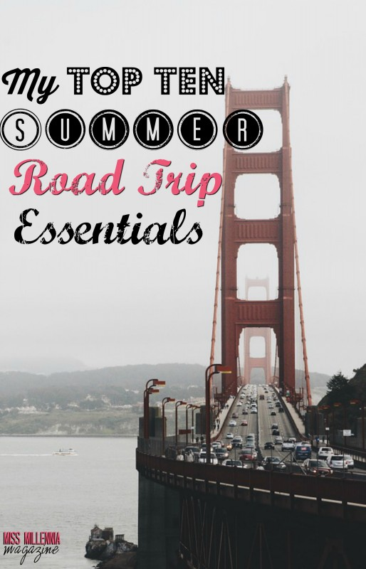 My Top 10 Summer Road Trip Essentials
