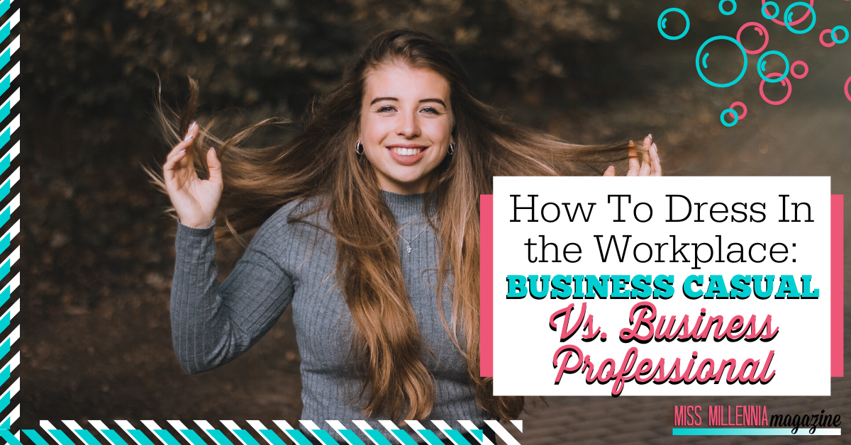 How to Dress in the Workplace: Business Casual vs. Business Professional