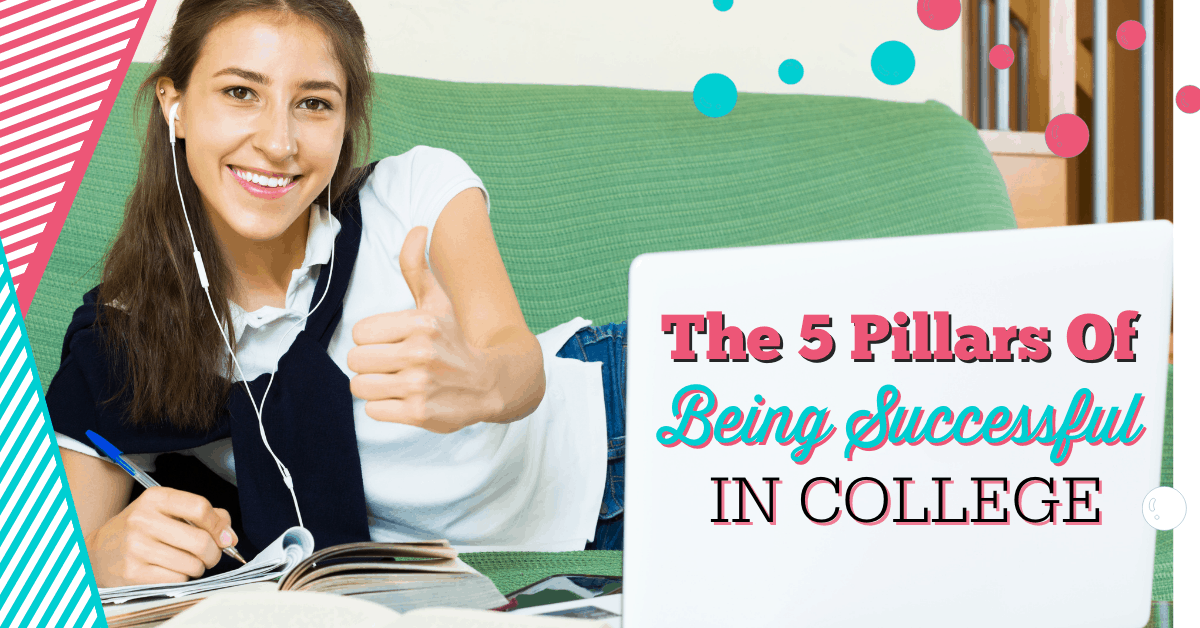 College is a time for self-exploration. Here are the 5 pillars of being successful in college success so you can make the most of it.