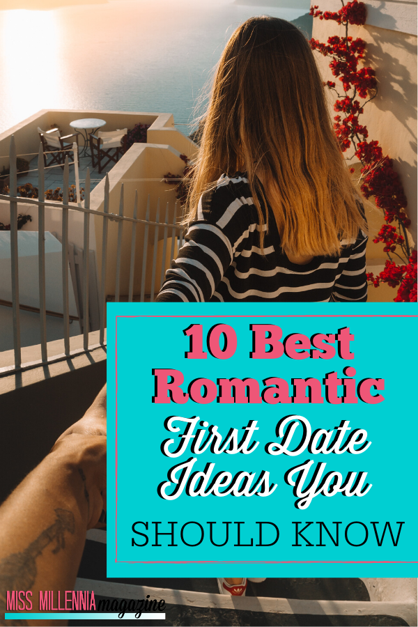 10 Best Romantic First Date Ideas You Should Know