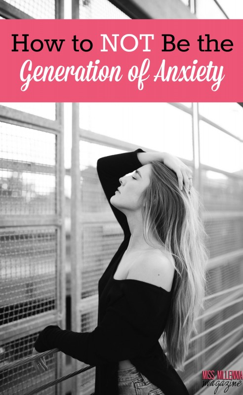How to Not Be the Generation of Anxiety