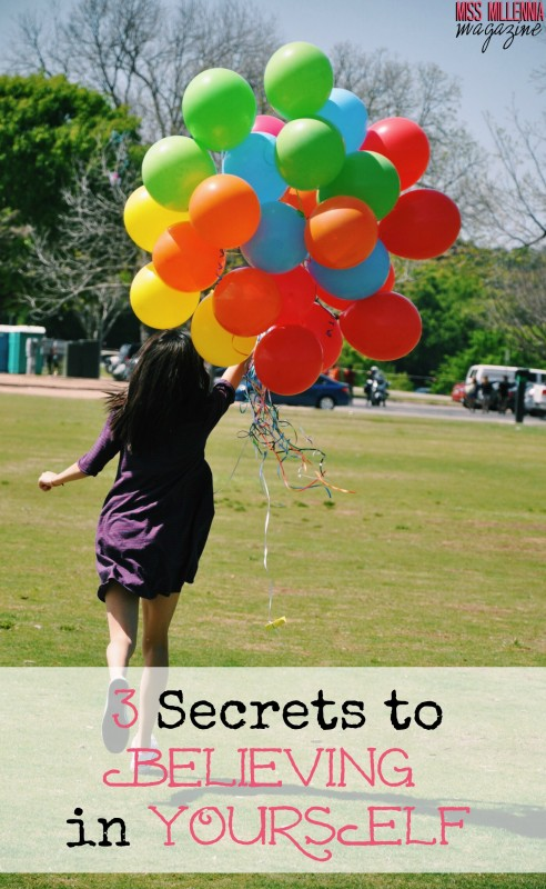 3 Secrets to Believing in Yourself