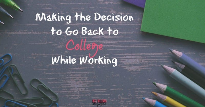 Making The Decision To Go Back To College While Working