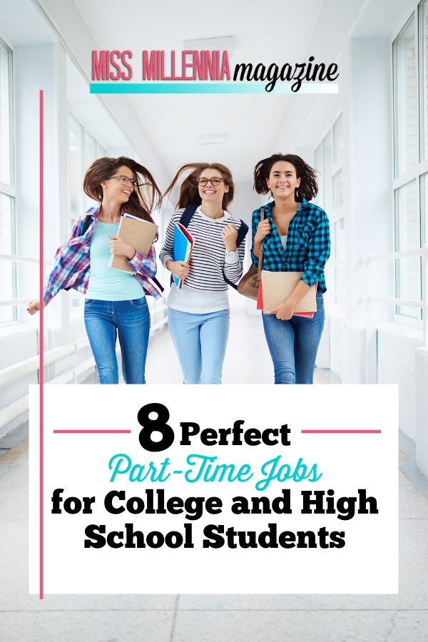 8 Perfect Part-Time Jobs For High School And College Students