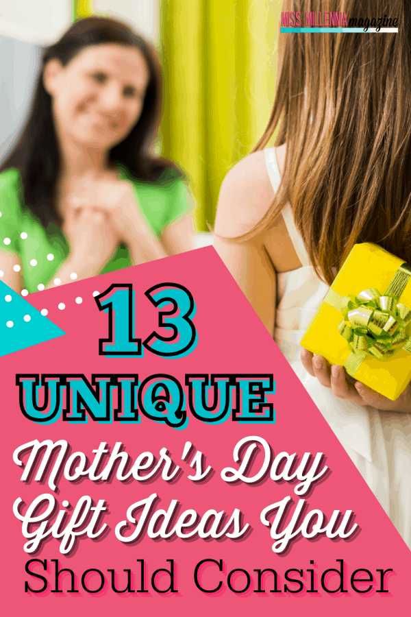 13 Unique Mother's Day Gift Ideas You Should Consider