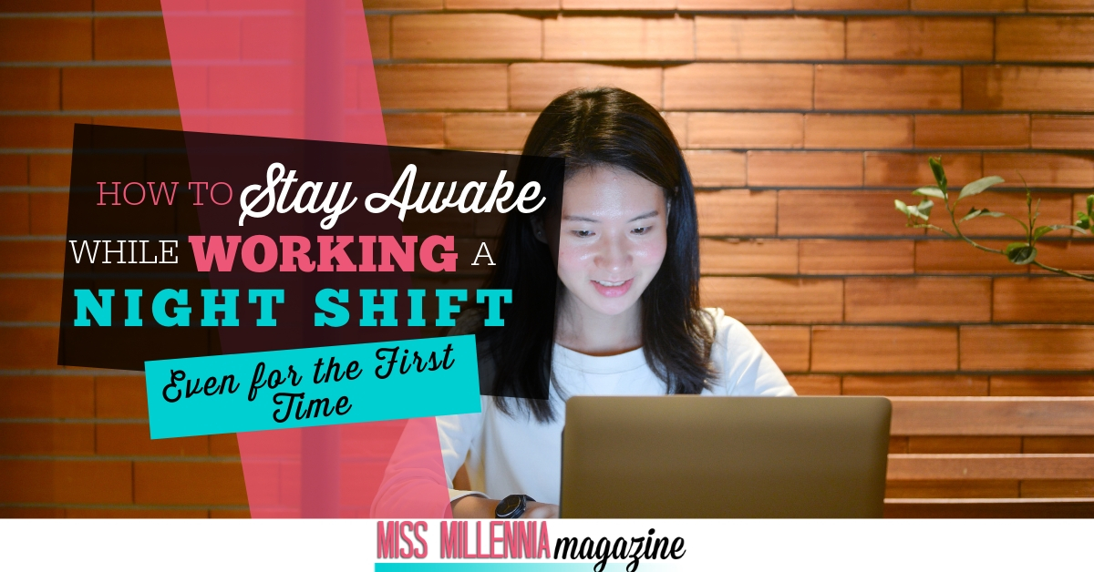 How to Stay Awake While Working a night shift Even for the First Time