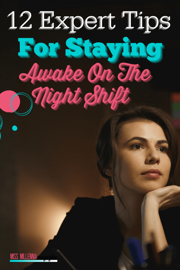 12 Expert Tips For Staying Awake On The Night Shift