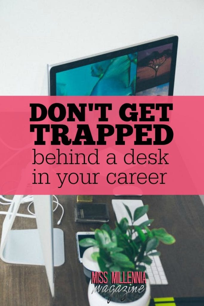 Don't worry, your options aren't as limited as you think. There are plenty of careers that will allow you to not get trapped behind a desk.