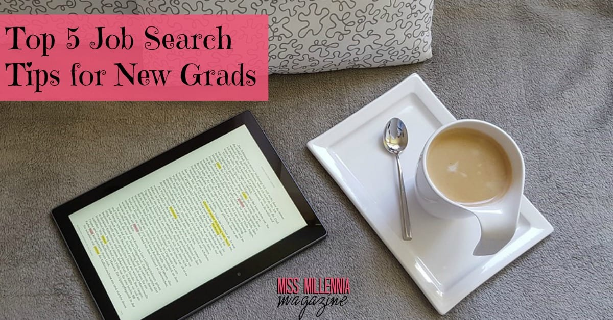 Charming Top 5 Job Search Tips For New Grads   Miss Millennia Magazine   Big Sister  Advice For Millennials