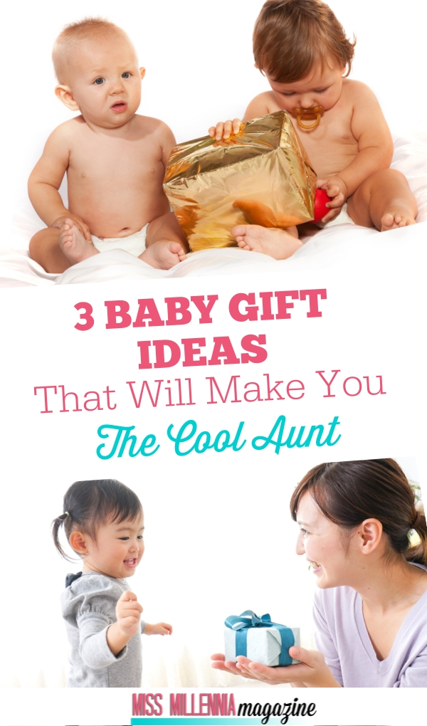 3 Baby Gift Ideas That Will Make You The Cool Aunt 2019