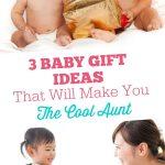 3 Baby Gift Ideas